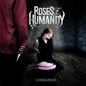 Roses of Humanity - Consequences